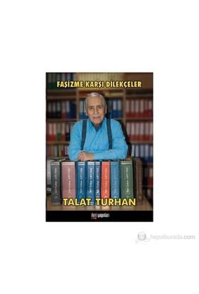 Faşizme Karşı Dilekçeler-Talat Turhan