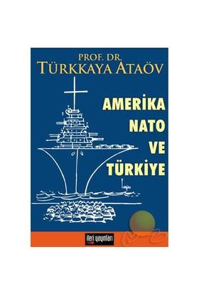 Amerika, Nato Ve Türkiye - Türkkaya Ataöv
