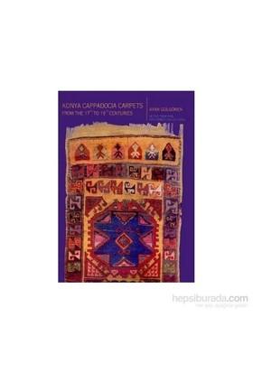 Konya Cappadocia Carpets From The 17Th To 19Th Centuries (Ciltli)