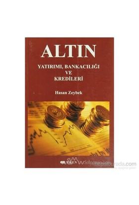Altın Yatırımı, Bankacılığı Ve Kredileri-Hasan Zeybek
