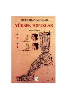 Yüksek Topuklar - Murathan Mungan