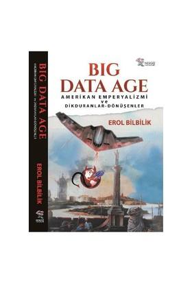 Big Data Age-Erol Bilbilik