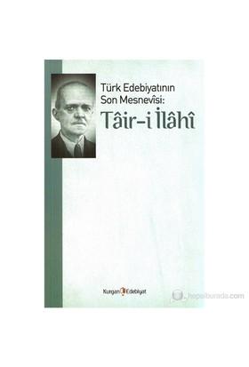 Türk Edebiyatının Son Mesnevisi : Tair-İ İlahi-Ali Ekrem Bolayır