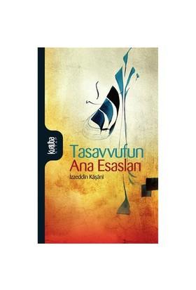 Tasavvufun Ana Esasları-İzzeddin Mahmud Bin Ali Kaşani Natanzi