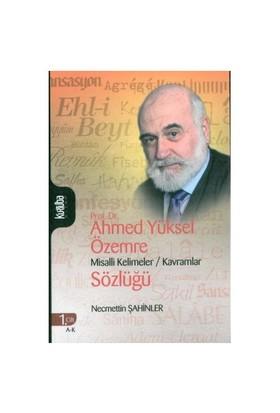 Prof. Dr. Ahmed Yüksel Özemre Misalli Kelimeler / Kavramlar Sözlüğü (Takım)-Necmettin Şahinler