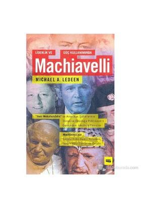Liderlik ve Güç Kullanımında Machiavelli