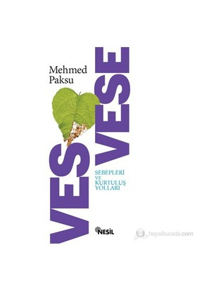 Vesvese; Sebepler ve Kurtuluş Yolları - Mehmed Paksu