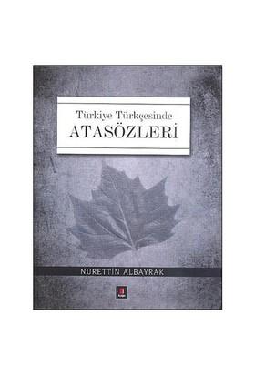 Türkiye Türkçesinde Atasözleri (Ciltli) - Nurettin Albayrak