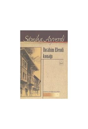İbrahim Efendi Konağı - Samiha Ayverdi