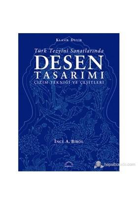 Türk Tezyîni Sanatlarında Desen Tasarımı - İnci A. Birol