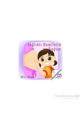 Sağlıklı Hamilelik Ve Doğum (Cd) - Nil Gün