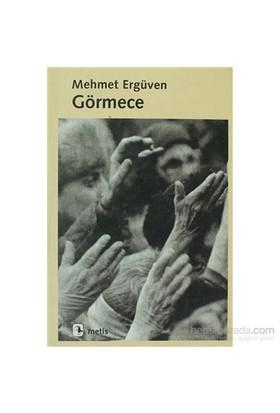 Görmece-Mehmet Ergüven