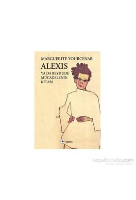 Alexis Ya Da Beyhude Mücadelenin Kitabı-Marguerite Yourcenar