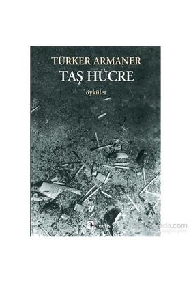 Taş Hücre-Türker Armaner