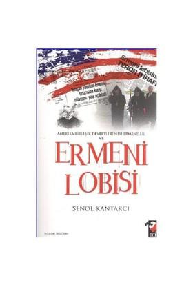 Amerika Birleşik Devleri'nde Ermeniler ve Ermeni Lobisi - Şenol Kantarcı