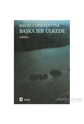 Başka Bir Ülkede-David Constantine