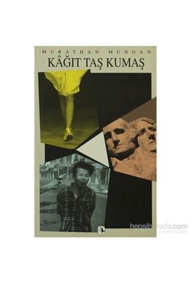 Kağıt Taş Kumaş-Murathan Mungan
