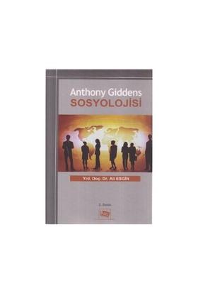 Anthony Giddens Sosyolojisi-Ali Esgin