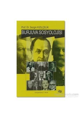 Burjuva Sosyolojisi Batı Sosyolojisini Yeniden Düşünmek Cilt 2-Sezgin Kızılçelik