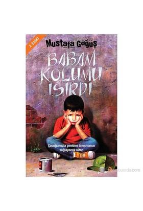 Babam Kolumu Isırdı-Mustafa Göğüş