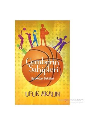 Çemberin Sahipleri - Basketbol Öyküleri-Ufuk Akalın