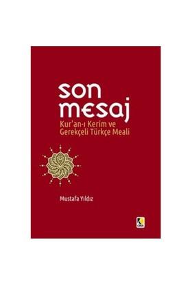 Son Mesaj Kuran-I Kerim Ve Gerekçeli Türkçe Meali Cep Boy - Mustafa Yıldız