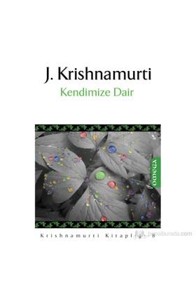 Kendimize Dair-Jiddu Krishnamurti