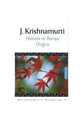 Huzura Ve Barışa Doğru-J. Krishnamurti