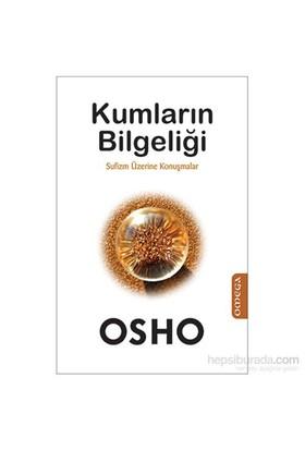 Kumların Bilgeliği - Sufizm Üzerine Konuşmalar-Osho (Bhagwan Shree Rajneesh)