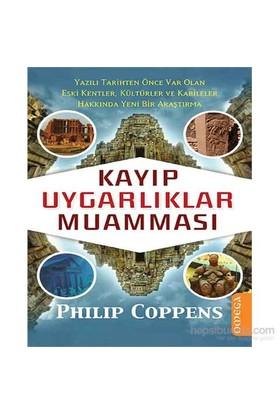 Kayıp Uygarlıklar Muamması-Philip Coppens