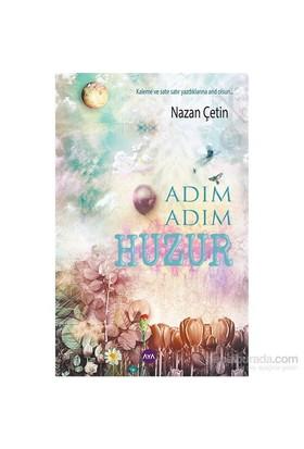 Adım Adım Huzur-Nazan Çetin