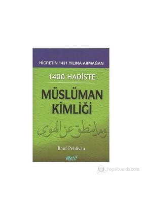 1400 Hadiste Müslüman Kimliği-Rauf Pehlivan