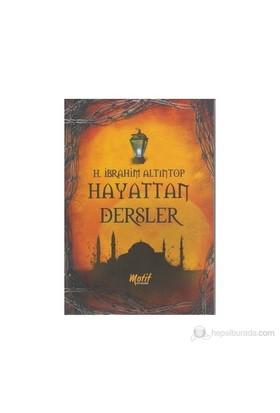 Hayattan Dersler-H. İbrahim Altıntop