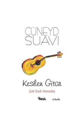 Kesilen Gitar-Cüneyd Suavi