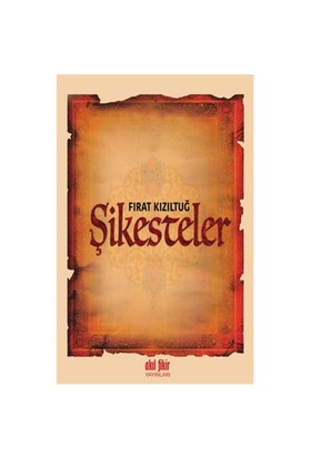 Şikesteler-Fırat Kızıltuğ