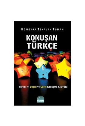 Konuşan Türkçe - Türkçe'Yi Doğru Ve Güzel Konuşma Kılavuzu-Hümeyra Tekalan Toman
