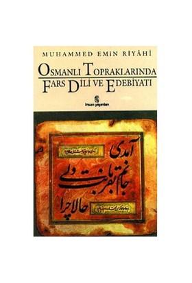 Osmanlı Topraklarında Fars Dili Ve Edebiyatı-Muhammed Emin Riyahi