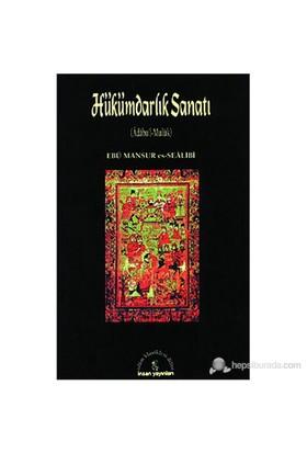 Hükümdarlık Sanatı (Adabu'L-Muluk)-Ebu Mansur Es-Sealibi