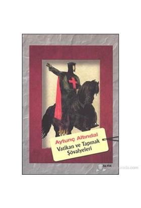 Vatikan ve Tapınak Şövalyeleri - Aytunç Altındal