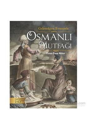 Gelenekten Evrensele - Osmanlı Mutfağı - Yunus Emre Akkor