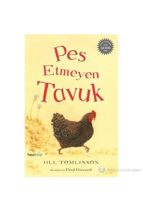 Pes Etmeyen Tavuk - Jill Tomlinson