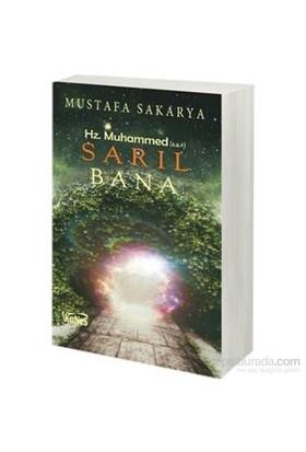 Sarıl Bana Hz. Muhammed S.A.V-Mustafa Sakarya