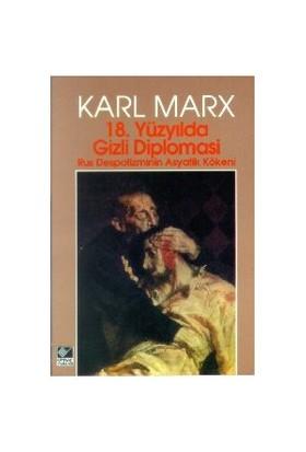 18. Yüzyıl'Da Gizli Diplomasi Rus Despotizminin Asyatik Kökeni-Karl Marx