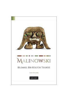 Bilimsel Bir Kültür Teorisi-Bronislaw Malinowski
