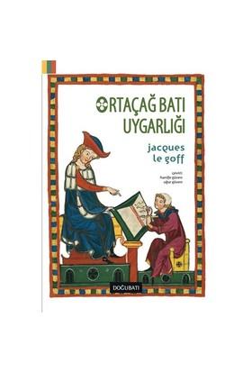 Ortaçağ Batı Uygarlığı-Jacques Le Goff