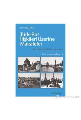 """Türk-Rus İlişkileri Üzerine Makaleler - (""""Beni Asferdir Bilin Urus'Un Aslı"""")-Yeliz Okay"""