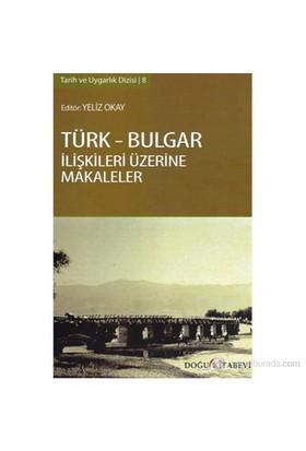 Türk-Bulgar İlişkileri Üzerine Makaleler-Kolektif