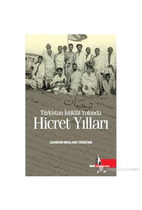 Türkistan İstiklal Yolunda - Hicret Yılları-Halil Açıkgöz