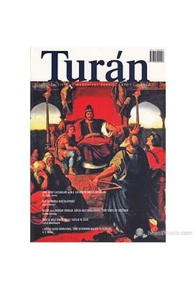 Turan - Akademik İlim, Fikir Ve Medeniyet Dergisi Sayı: 11-Kolektif