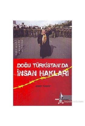 Doğu Türkistan'Da İnsan Hakları-Ahmet Türköz